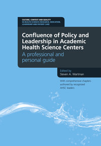 Confluence of Policy and Leadership in Academic Health Science Centers